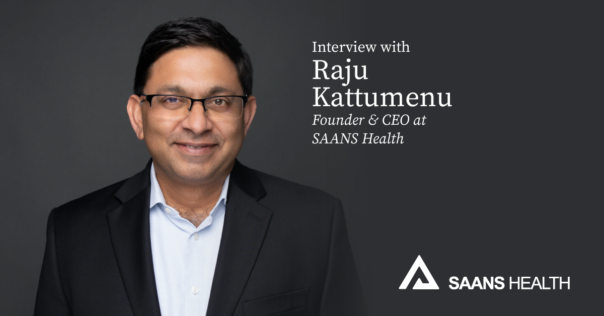 headshot of Raju Kattumenu Founder and CEO at SAANS Health